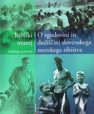 o-zgodovini-in-dediscini-slovenskega-morskega-ribistva