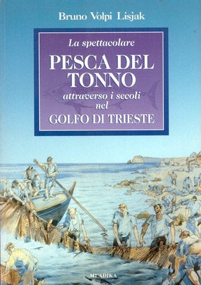 spettacolare-pesca-del-tonno-attraverso-i-secoli-nel-golfo-di-trieste